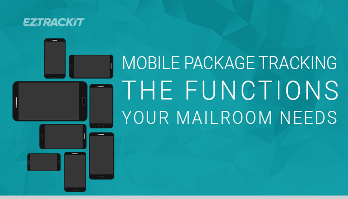 EZTrackIt - Mobile-package-tracking---what-your-mailroom-needs